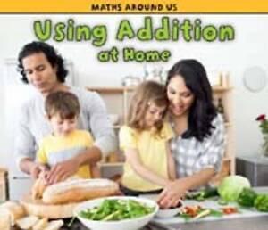 Using Addition at Home (Maths Around Us),Steffora, Tracey,New Book mon0000056165
