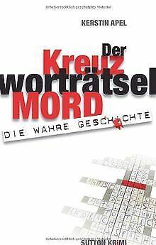 Der Kreuzworträtselmord: Die wahre Geschichte von A... | Buch | Zustand sehr gut ()