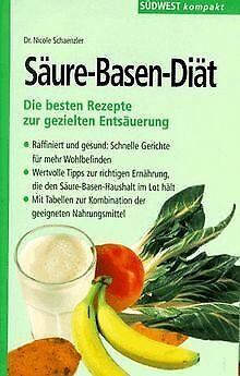 Säure- Basen- Diät. Die besten Rezepte zur gezielten Ent... | Buch | Zustand gut
