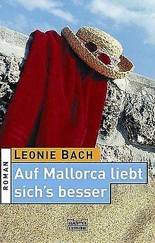 Auf Mallorca liebt sich's besser, Sonderausgabe von Leon... | Buch | Zustand