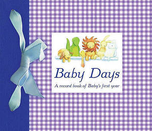 BABY DAYS: A record book of Baby's first year : AU1/2 : HB204 : NEW BOOK