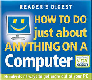 How to Do Just About Anything on a Computer by Reader's Digest vista edition