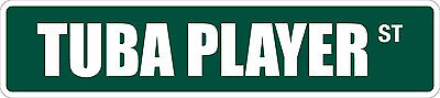 Player Street Sign - *Aluminum* Tuba Player 4