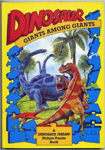 Dinosaur Giants Among Giants (A Jigsaw Picture Puzzle Book)