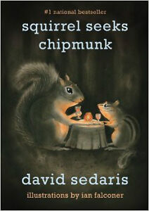 Squirrel Seeks Chipmunk-David Sedaris-Like new Hardcover book