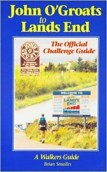 John O' Groats to Lands End: The Official Challenge Guide/A Walkers Guide New Pa
