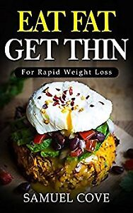Brand New Eat Fat Get Thin by Samuel Cove Book Weight Loss!!