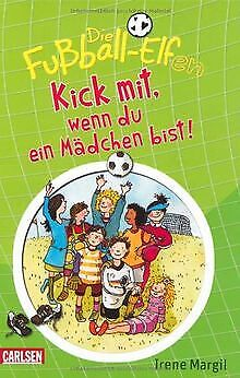 Die Fußball-Elfen, Band 1: Kick mit, wenn du ein Mädchen... | Buch | Zustand gut (Ein Mädchen Elf)