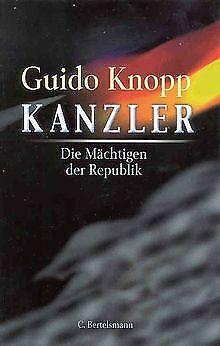 Kanzler. Die Mächtigen der Republik von Guido Knopp | Buch | Zustand gut