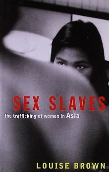 Sex Slaves: The Trafficking of Women in Asia | Buch | Zustand sehr gut