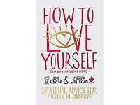 BARGAIN: How to Love Yourself (and Sometimes Other People): Spiritual Advice