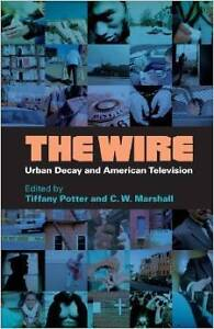 The Wire - Urban Decay and American Television