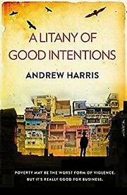A LITANY OF GOOD INTENTIONS BY ANDREW HARRIS, SIGNED PAPERBACK, NEW