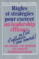 Livre - Règles et stratégies pour exercer un leadership efficace