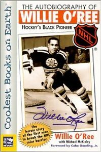 Autobiography of Willie O'Ree: Hockey's Black Pioneer