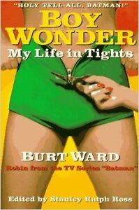 Boy Wonder: My Life in Tights By Burt Ward