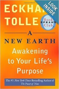 A New Earth: Awakening to Your Life's Purpose by Eckhart Toile