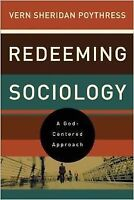 Redeeming Sociology - A God Centered Approach
