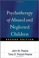 Psychotherapy of Abused and Neglected Children 2nd Ed. Pearce