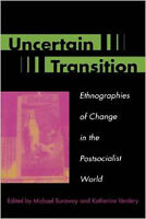 Uncertain Transition: Ethnographies of Change in the Postsocial
