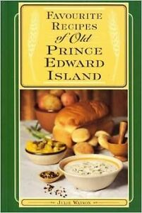 Favourite Recipes of Old Prince Edward Island by JULIE WATSON