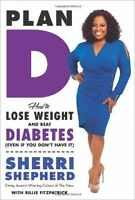 Plan D: How to Lose Weight and Beat Diabetes - Sherrie Shepherd