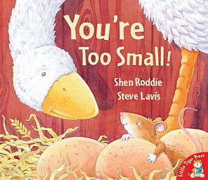 You're Too Small!, Shen Roddie | Paperback Book | Good | 9781854309655