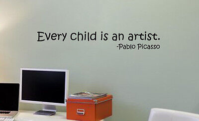 Every Child is an Artist PABLO PICASSO Quote Wood Sign Plaque U Pick Color Artsy