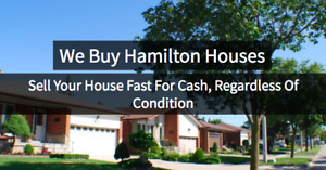 $*$ We Buy Hamilton Houses, Fast, Any Condition 905-499-3743 $*$