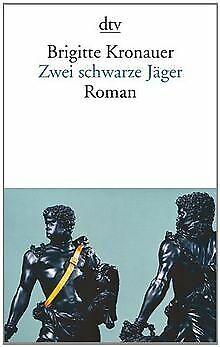 Zwei schwarze Jäger: Roman von Brigitte Kronauer | Buch | Zustand sehr gut