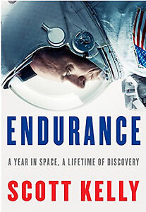 Endurance: A Year in Space, a Lifetime of Discovery (by Scott Ke