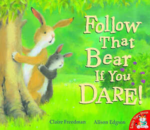 FOLLOW THAT BEAR IF YOU DARE Childrens Reading Picture Story Book C Freedman