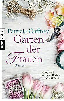 Garten der Frauen: Roman von Gaffney, Patricia | Buch | Zustand gut (Garten Der Frauen)