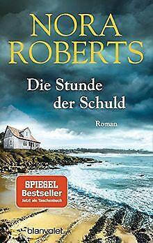 Die Stunde der Schuld: Roman von Roberts, Nora | Buch | Zustand gut