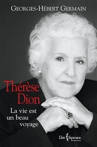 BIOGRAPHIE DE THERESE DION