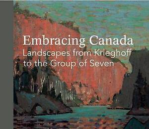 Embracing Canada Landscapes Krieghoff Group Seven by Thom Ian M -Paperback