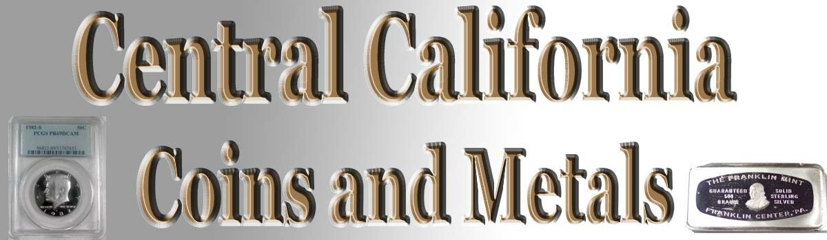 Central California Coins and Metals