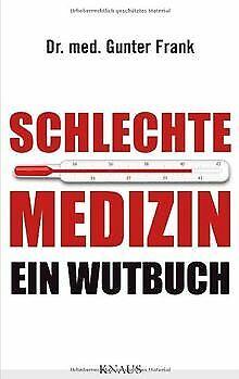Schlechte Medizin: Ein Wutbuch von Dr. med. Gunter Frank | Buch | Zustand gut - Eine Medizinische Medizin
