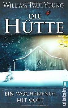 Die Hütte: Ein Wochenende mit Gott von Young, William Paul | Buch | Zustand gut