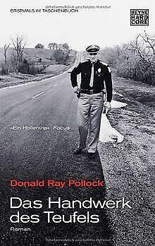 Das Handwerk des Teufels: Roman von Pollock, Donald Ray   Buch   Zustand gut