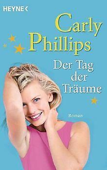 Der Tag der Träume: Roman von Phillips, Carly | Buch | Zustand gut