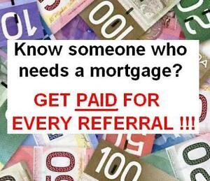 ★$$$ EARN CASH $$$ FOR EVERY MORTGAGE REFERRAL---Paid Cash!
