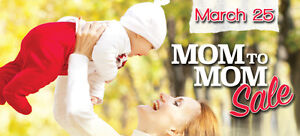 THIS SATURDAY - MOM TO MOM SALE! MARCH 25