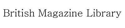 british-magazine-library