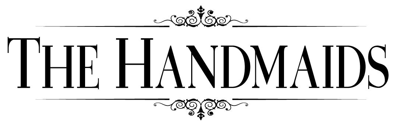The Handmaids