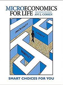 Microeconomics for Life: Smart Choices for You (2nd Edition) Pap