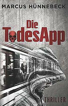 Die TodesApp: Thriller von Hünnebeck, Marcus | Buch | Zustand gut