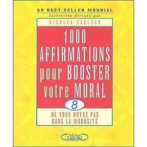 1000 affirmations pour booster votre moral (valeur 20 $)