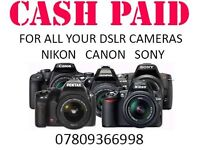 WANTED WANTED Digital Camera DSLR Canon, Sony, Nikon camera and lenses for cash LONDON