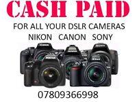 WANTED Digital Camera DSLR Canon, Sony, Nikon camera and lenses for cash LONDON